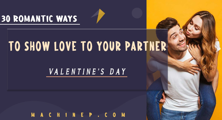 30 Romantic Ways to Show Love to your partner on a Valentine's Day
