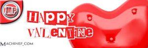 Happy Valentine's Day, Machinep Graphics