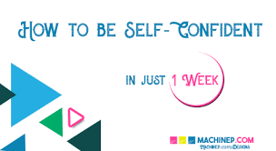 How to be Self Confident in One Week
