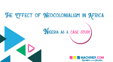The Effect of Neocolonialism on Africa: Nigeria as a Case Study