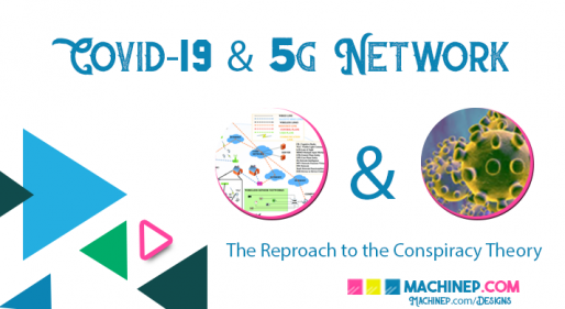 Covid-19 & 5G Network: A Reproach to the Conspiracy Theory
