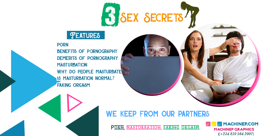 3 Sex Secrets we keep from our Partners