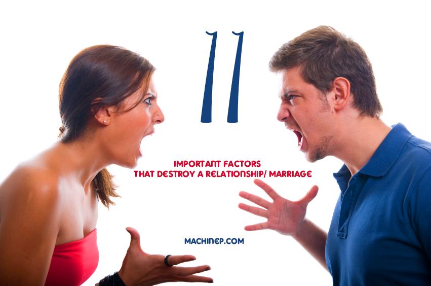 11 Important Factors that Destroy a Relationship/Marriage