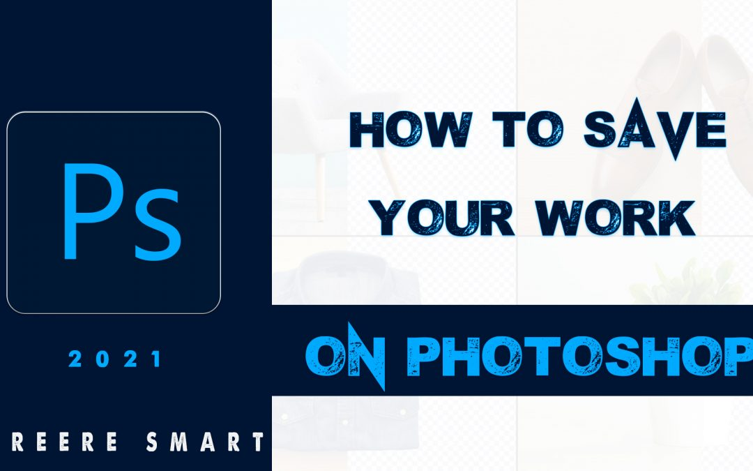 How to Save your Work in Photoshop | All Formats