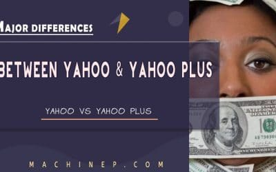 5 Major Differences Between Yahoo and Yahoo Plus (+) | Updated