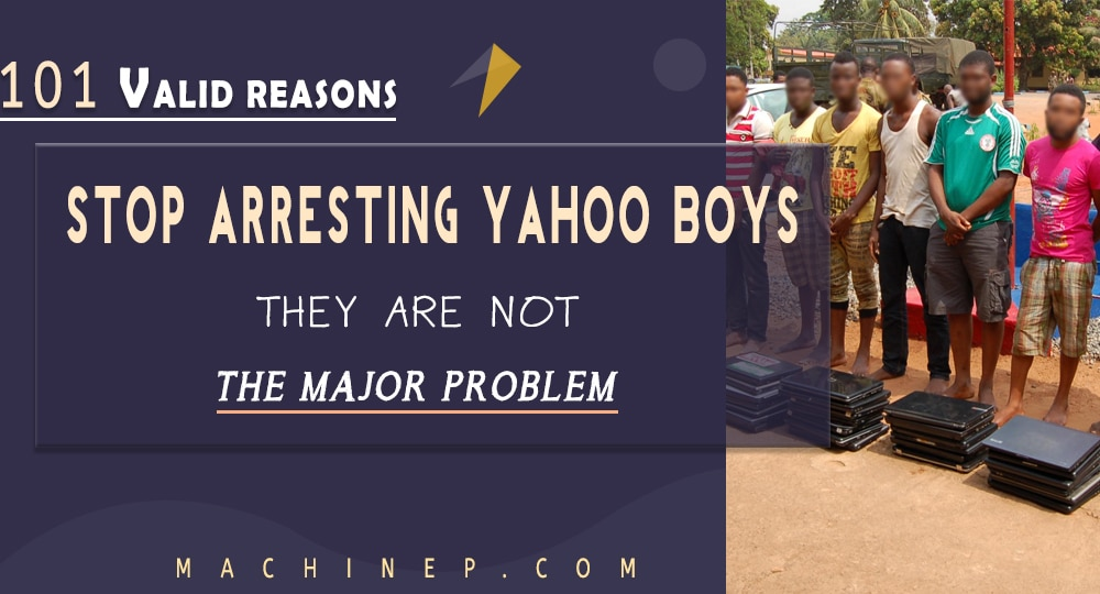 Stop arresting Yahoo boys, they are not the major problem of Nigeria Machinep Graphics Designing