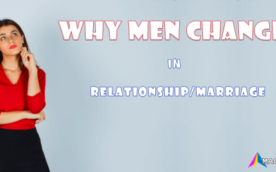 5 Major Reasons why Men Change in a Relationship/Marriage