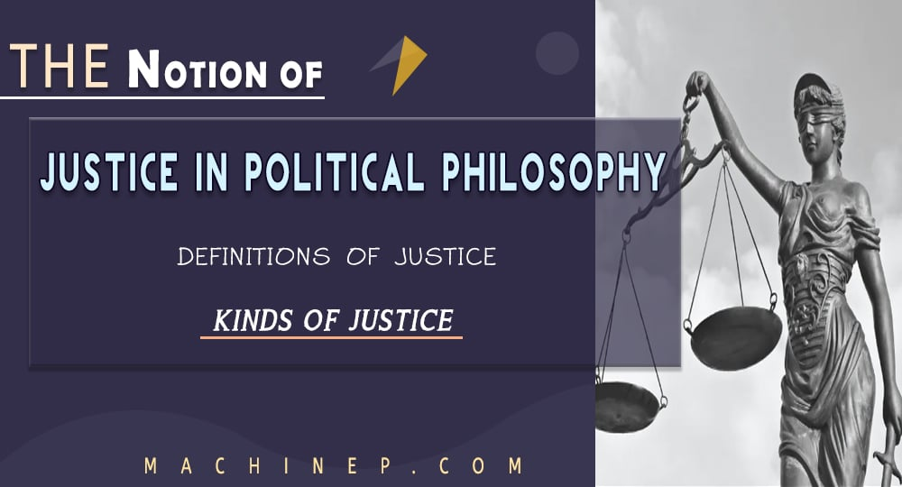 The notion, definition, and kinds of Justice in Political Philosophy
