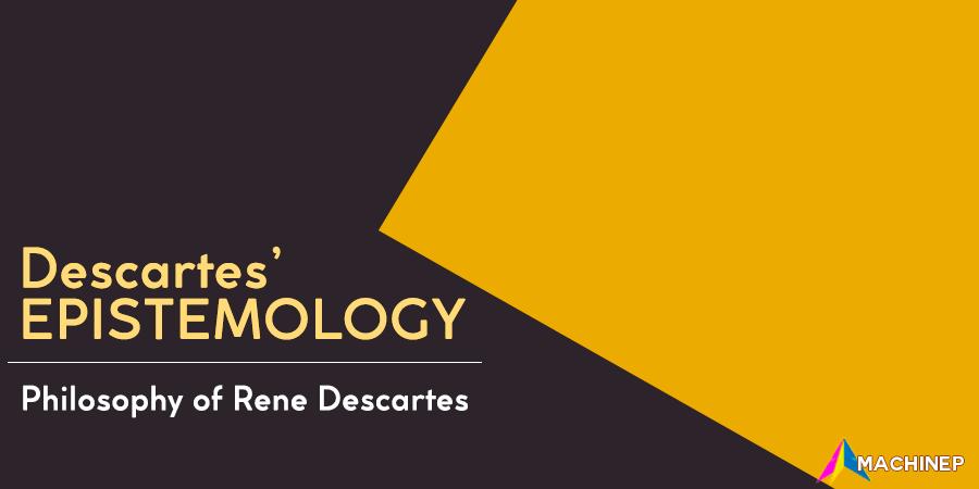philosophy of rene descartes- descartes epistemology