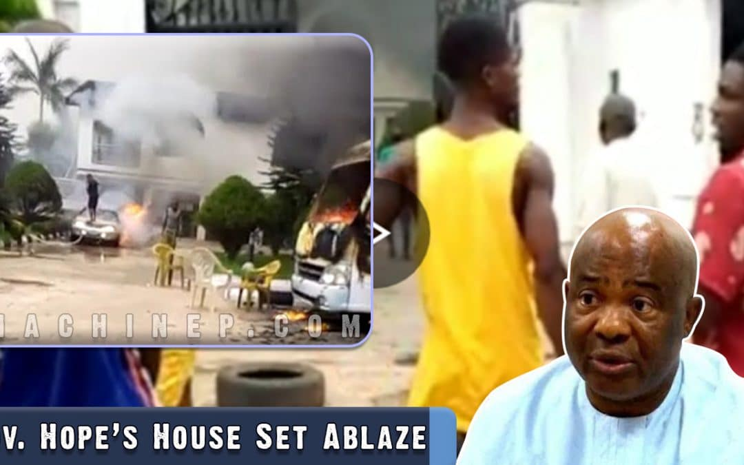 BREAKING | Governor of Imo State, Hope Uzodinma's House Set Ablaze | Video